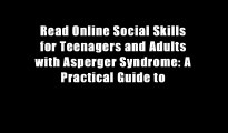 Read Online Social Skills for Teenagers and Adults with Asperger Syndrome: A Practical Guide to