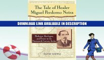 Free PDF The Tale of Healer Miguel Perdomo Neira: Medicine, Ideologies, and Power in the