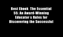Best Ebook  The Essential 55: An Award-Winning Educator s Rules for Discovering the Successful