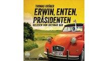 [Download ebook] Erwin Düsedieker: Erwin, Enten, Präsidenten: Schall&Wahn