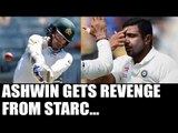 R Ashwin gets sledging revenge from Mitchell Starc in Bengaluru Test | Oneindia News
