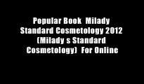 Popular Book  Milady Standard Cosmetology 2012 (Milady s Standard Cosmetology)  For Online