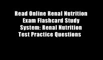 Read Online Renal Nutrition Exam Flashcard Study System: Renal Nutrition Test Practice Questions