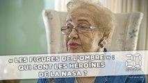 « Les figures de l'ombre » : Qui sont les héroïnes de la Nasa ?