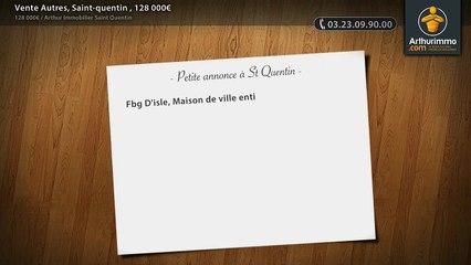 Vente Autres, Saint-quentin , 128 000€