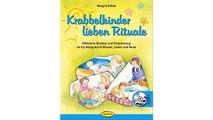 [eBook PDF] Krabbelkinder lieben Rituale: Hilfreiche Struktur und Orientierung im U3-Alltag durch Rituale, Lieder und Ve