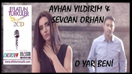 Ayhan Yıldırım Ft. Sevcan Orhan - O Yar Beni