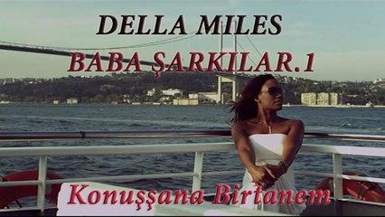 Della Miles - Konuşsana Birtanem - Baba Şarkılar.1 (Official Video)