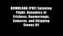 DOWNLOAD [PDF] Spinning Flight: Dynamics of Frisbees, Boomerangs, Samaras, and Skipping Stones BY