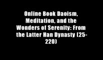 Online Book Daoism, Meditation, and the Wonders of Serenity: From the Latter Han Dynasty (25-220)
