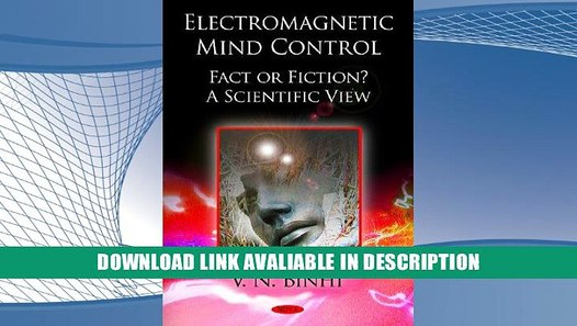 eBook Free Electromagnetic Mind Control: Fact or Fiction?: A Scientific  View By V  N  Binhi