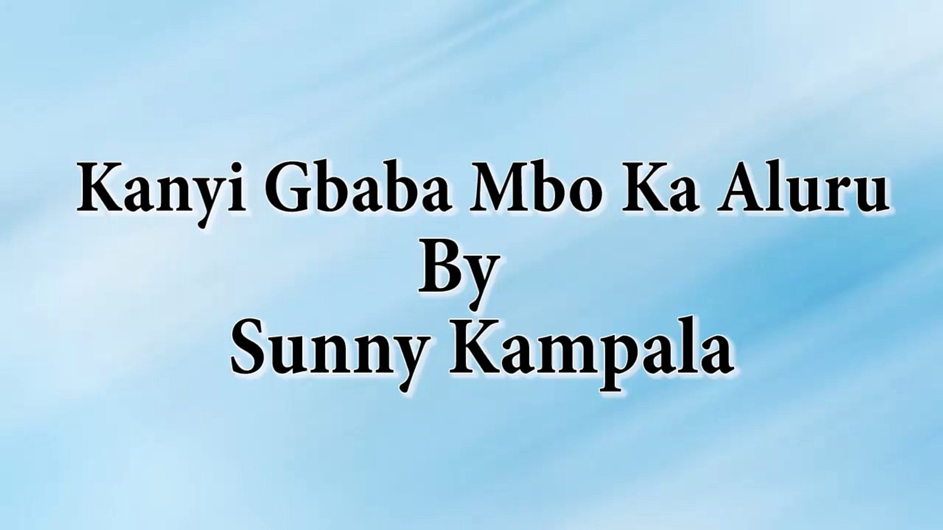 Sunny Kampala - Kanyi Gbaba Mbo Ka Aluru [Nigerian Highlife Music]
