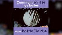 Comment éviter les balles dans Battlefield 4