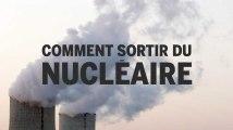 Comment sortir du nucléaire ?