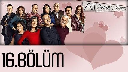Ali Ayşe'yi Seviyor - 16.Bölüm