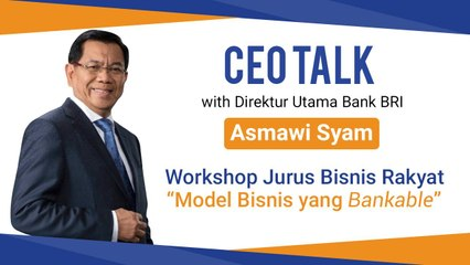 CEO Talks bersama Direktur Utama Bank BRI