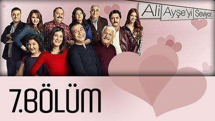 Ali Ayşe'yi Seviyor - 7.Bölüm