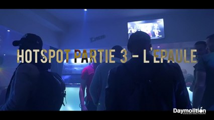 Tony Freeman ft Sparow zambrotta ft Dck -  Hotspot partie 3 - L'épaule - Daymolition