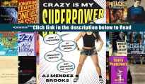 Read Crazy Is My Superpower: How I Triumphed by Breaking Bones, Breaking Hearts, and Breaking the