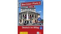"""Berliner Platz 3 NEU: Deutsch im Alltag. Lehr- und Arbeitsbuch mit 2 Audio-CDs zum Arbeitsbuchteil und """"Im Alltag EXTRA"""""""