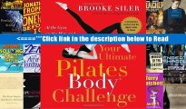 PDF Download Your Ultimate Pilates Body? Challenge: At the Gym, on the Mat, and on the Move by