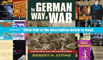 Download The German Way of War: From the Thirty Years War to the Third Reich (Modern War Studies)