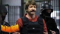 [Mafia Nga]. Viktor Bout - Lái buôn thần chết lĩnh án 25 năm tù