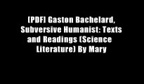 [PDF] Gaston Bachelard, Subversive Humanist: Texts and Readings (Science   Literature) By Mary