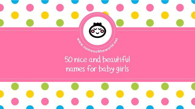 50 nice and beautiful names for baby girls - www.namesoftheworld.net