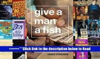 Read Give a Man a Fish (Lewis Henry Morgan Lectures (Hardcover)) (The Lewis Henry Morgan Lectures)