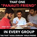 We all have that one friend in our group THAT IS... - Ashish Chanchlani vines