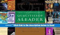 Read The 21 Indispensable Qualities of a Leader: Becoming the Person Others Will Want to Follow