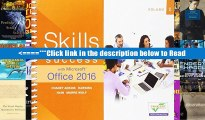 Read Skills for Success with Microsoft Office 2016: Volume 1 (Skills for Success for Office 2016)