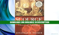eBook Free Scourge the Once and Future Threat of Smallpox (LIBRARY EDITION) By Jonathan B. Tucker