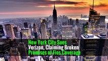 New York City Sues Verizon, Claiming Broken Promises of Fios Coverage -