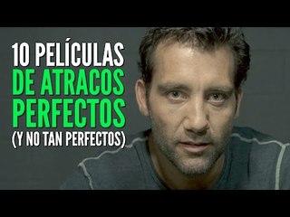 10 Películas de atracos perfectos (y no tan perfectos)