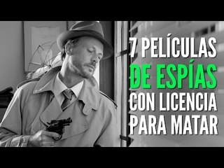 007 Películas de espías con licencia para matar