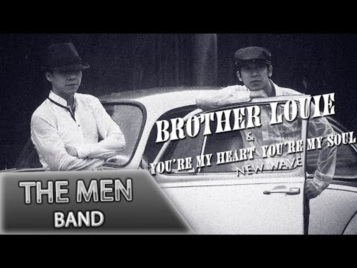 The Men -  LK Brother Louie, You're My Heart You're My Soul (Remix) (Official Audio)
