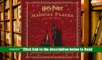 Read Harry Potter: Magical Places from the Films: Hogwarts, Diagon Alley, and Beyond PDFFull
