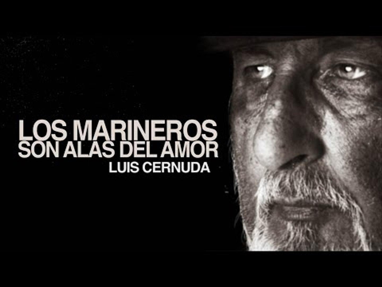 Los Marineros Son Alas Del Amor Luis Cernuda