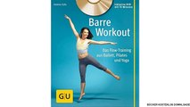 [Download PDF] Barre Workout (mit DVD): Das Flow-Training aus Ballett, Pilates und Yoga (GU Multimedia)