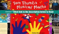 Read Songbooks - Tom Thumb s Musical Maths: Developing Maths Skills with Simple Songs PDFFull Ebook