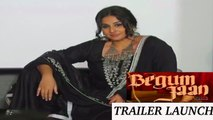 'BEGUM JAAN' Official Trailer Launch | Vidya Balan, Mahesh Bhatt