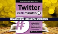 Online Book Twitter In 30 Minutes (3rd Edition): How to connect with interesting people, write