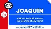 How to pronounce JOAQUÍN in Spanish? - Names Pronunciation - www.namesoftheworld.net