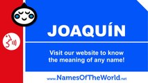 How to pronounce JOAQUÍN in Spanish? - Names Pronunciation - www.namesoftheworld.net