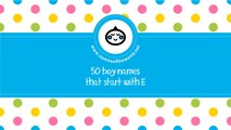 50 boy names that start with E - the best baby names - www.namesoftheworld.net