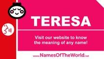 How to pronounce TERESA in Spanish? - Names Pronunciation - www.namesoftheworld.net