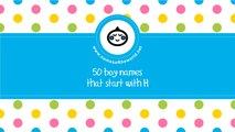 50 boy names that start with H - the best baby names - www.namesoftheworld.net