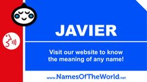 How to pronounce JAVIER in Spanish? - Names Pronunciation - www.namesoftheworld.net